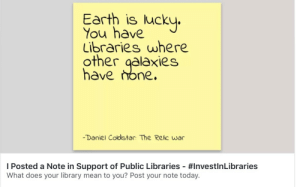 danielcoldstar:  Go to notes.investinlibraries.org and leave your own note today!: Earth is ucky.  You have  Libraries where  other galaxies  have hone.  -Daniel Coldstar: The Relc war  I Posted a Note in Support of Public Libraries-#Invest!nLibraries  What does your library mean to you? Post your note today. danielcoldstar:  Go to notes.investinlibraries.org and leave your own note today!