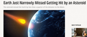 vaultprawn:  improve your aim, space, you fuck : Earth Just Narrowly Missed Getting Hit by an Asteroid  The asteroid missed the Earth by less than a quarter of the distance to the Moon.  MOST POPULAR vaultprawn:  improve your aim, space, you fuck