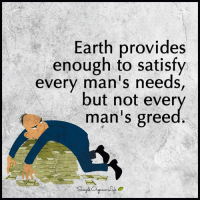 Memes, 🤖, and Organic: Earth provides  enough to satisfy  every man's needs,  but not ever  man S gree Higher Perspective via Simple Organic Life