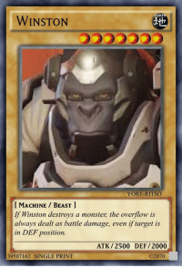 Monster, Reddit, and Target: EARTH  WINSTON  YORE-RITSO  I MACHINE BEAST  If Winston destroys a monster; the overflow is  always dealt as battle damage, even if target is  in DEF position.  ATK/2500 DEF/2000  39507162 SINGLE PRINT  O2070