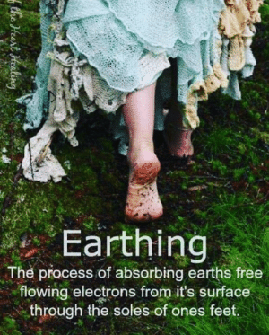 Absolutely but honestly my favourite is the beach.   Amanda APS Australian Paranormal Society: Earthing  The process of absorbing earths free  flowing electrons from it's surface  through the soles of ones feet Absolutely but honestly my favourite is the beach.   Amanda APS Australian Paranormal Society