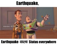 What we have seen in Everybody's Newsfeed: Earthquake,  meme NEPMI  Earthquake aTCT Status everywhere What we have seen in Everybody's Newsfeed