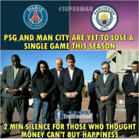 Lol 😂: eARZ, #SUPERMAN  18  94  INT GER  CITY  PSG AND MAN CITY ARE YET TO LOSE A  SINGLE GAME THIS SEASON  R E A L  T TrollFootball  2 MIN SILENCE FOR THOSE WHO THOUGHT  MONEY CAN'T BUY HAPPINESS Lol 😂