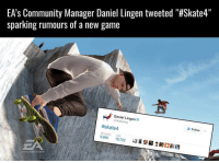 """Memes, Husky, and 🤖: EA's Community Manager Daniel Lingen tweeted """"#Skate4""""  sparking rumours of a new game  Daniel Lingen  @Husky log  #skate4  Follow  9,865  19,722  www skate ea com Please be true, please be true, please be true 🙏🙏"""