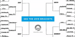 Dank, March Madness, and Obama: EAST  SOUTH  or.  TENN  TEAN  SEE THE 2019 BRACKETS  UNC  OBAMA.ORG  WEST  MIDWEST Just in the nick of time: My brackets have never been my one shining moment, but here we go again. You can check out my March Madness picks here: https://go.obama.org/2019-bracket