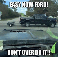 Close to the tow limit 😂😂 Its a joke don't take it personal!! Drop a like!! Tag a ford owner!: EASY NOW FORD!  @countrylaughs  DONT OVER DO IT!! Close to the tow limit 😂😂 Its a joke don't take it personal!! Drop a like!! Tag a ford owner!