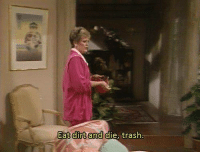 The Golden Girls: Eat  dirt and  die, trash. The Golden Girls