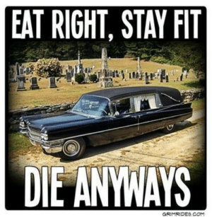 Family, Life, and Tumblr: EAT RIGHT, STAY FIT life-insurancequote: Before you overpay for an antiquated overpriced ceremony……GET LIFE INSURANCE! (Seriously, don't let the funeral industry rip you off at your family's most vulnerable time) -YourLifeSolution.com