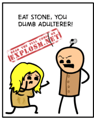 Dank, Dumb, and Sex: EAT STONE, YOu  DUMB ADULTERER!  READ THE FULL COMIC ON  0 EAT SLAB, YOU SEX-HAVER  Read the full comic at: http://explosm.net/comics/4331/