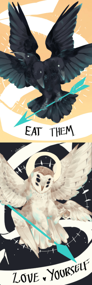 Advice, Love, and Target: EAT THEM crimson-chains:Messenger Birbs OwOOffering the only two pieces of advice I really have! XDWhich isEat your enemiesandLove yourself 3