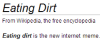 internet meme: Eating Dit  l rom Wiki, e free elopn  Eating dirt is the new internet meme.