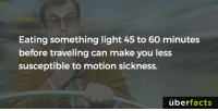 https://www.instagram.com/uberfacts/: Eating something light 45 to 60 minutes  before traveling can make you less  susceptible to motion sickness.  uber  facts https://www.instagram.com/uberfacts/