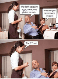 """Be Like, Memes, and Gluten: EATLIVER.COM  We don't eat dairy,  eggs, meat, soy,  gluten, or nuts  What do you  recommend  we get?  The fout. <p>Serving vegetarians be like via /r/memes <a href=""""http://ift.tt/2mQMBOu"""">http://ift.tt/2mQMBOu</a></p>"""