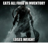 logic???: EATS ALL FOOD IN INVENTORY  LOSES WEIGHT logic???