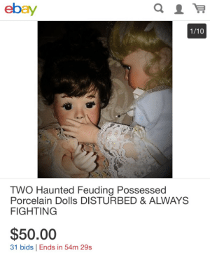 doqqy:  sun–spirit: Only fifty bucks for these rambunctious gals.  : ebay  1/10  TWO Haunted Feuding Possessed  Porcelain Dolls DISTURBED & ALWAYS  FIGHTING  $50.00  31 bids Ends in 54m 29s doqqy:  sun–spirit: Only fifty bucks for these rambunctious gals.