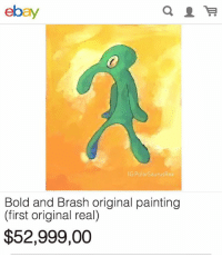 Oh shit anyone copping this??: ebay  IG PolarSaurusRex  Bold and Brash original painting  (first original real)  $52,999,00 Oh shit anyone copping this??