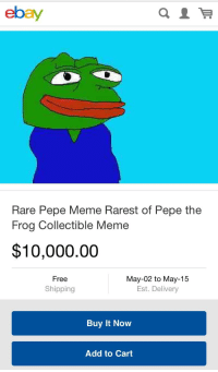 eBay, Meme, and Pepe the Frog  ebay Rare Pepe Meme Rarest of Pepe the Frog  Collectible Meme  10,000.00 May-02 to May-15 Free Shipping Est. Delivery  Buy It ... f8be951c1506