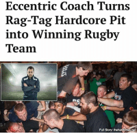 "Hungry, Memes, and Train: Eccentric Coach Turns  Rag-Tag Hardcore Pit  into Winning Rugby  Team  Full Story: thehardtimes.net ""I've never seen guys so hungry to hurt other people. The hardest thing to train out of them was the spin kicks — they just loved spin kicks."""