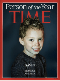 RT @GavinReacts: Here's the real Person of The Year.: ECEMBER 19, 2016  DOUBLE is  Person of the Year  GAVIN  MEME OF  AMERICA RT @GavinReacts: Here's the real Person of The Year.