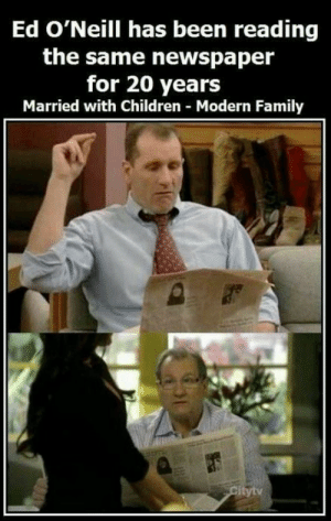 Children, Family, and Meme: Ed O'Neill has been reading  the same newspaper  for 20 years  Married with Children Modern Family Al Bundy - Meme by uruped1 :) Memedroid