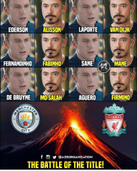 Club, Football, and Memes: EDERSON ALISSON, LAPORTE VANİİ  JK  FERNANDINHO FABINHO  SANE  MANE  DE BRUYNE MOSALAH  AGU  ERO FIRMINO  YOULL NEVER WALKALONE  LIVERPOOL  FOOTBALL CLUB  18  94  CITY  EST-1892  f O @AZRORGANIZATION  THE BATTLE OF THE TITLE! This will be one to remember with two star studded lineups! 🔥👌😍
