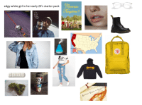 Edgy: edgy white girl in her early 20's starter pack  97o  usAING