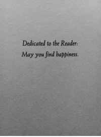 Happiness, The Reader, and May: edicated to the Reader:  May you find happiness.