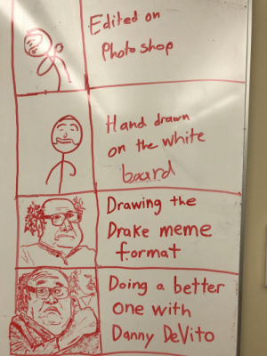 Dank, Drake, and Meme: Edited on  Phoo shop  fland drawn  on the white  bar  aan  Drawing the  Drake meme  format  Doing a better  One with  Danny DeVito Much better by CrunchyAl MORE MEMES