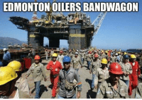Tag an Oilers bandwagoner because lately I've seen a lot of them.  #oilcountry: EDMONTON OILERS BANDWAGON  imgflip com Tag an Oilers bandwagoner because lately I've seen a lot of them.  #oilcountry