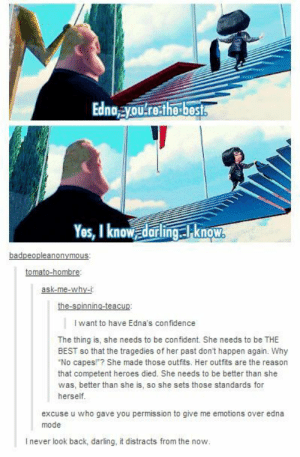 """Never look backomg-humor.tumblr.com: Ednoyou.re:the best.  Yos, I know darlingE know.  badpeopleanonymous:  tomato-hombre:  ask-me-why-i:  the-spinning-teacup:  