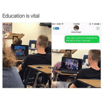 At&t, Computer, and Can: Education is vital  AT&T  1:13 PM  35%  Ethan Wright  Hey can u turn ur computer to  the left a lil so can see Education 101 😂💯 https://t.co/Xvalp9dwMS
