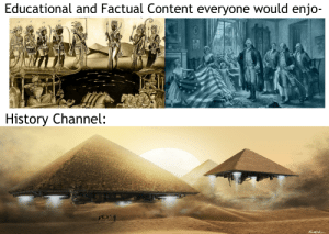 Love, History, and Content: Educational and Factual Content everyone would enjo-  12  History Channel: Love That Show