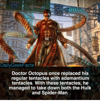 eed mit dailygeekfacts doctor octopus once replaced his regular