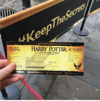 When @malfoy_theunanxious takes you to CC for your birthday😭😭😭😭: eep  THEEIGHTHSTORY NINETEEN YEARSLATER.  THEATRE  HARRY POTTER N H E M T ATX  A R E S  i T PALACE  109-113  AND THE  CURSED CHILD  Shaftesbury Avenue  Patron  WID 5AY  PARTS ONE AND TWO  Rowe Sampson  04 February 2017  Date of issue:  Part One  2:00 pm  31 January 2017  Sta L Ls  Saturday  Booking ref:  19613299  E20.00  04-February-2017  2:00 pm  Ref 10513299  Stalls  D2  This seat has a restricted side view of the stage  nter auditorium via Door  T R E S  20.00 (includes a 1.25 Restoration Levy  HKEEPTHESECRETS  to HAKEEPTHESECRETS  HKEEPTHESECRETS When @malfoy_theunanxious takes you to CC for your birthday😭😭😭😭