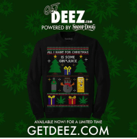 tanqueray n pineapple juice: EEZ  COM  POWERED BY SA0opDoGG  ALL I WANT FOR CHRISTMAS  is soME  GINNJUICE  AVAILABLE NOW! FOR A LIMITED TIME  GET DEEZ COM tanqueray n pineapple juice
