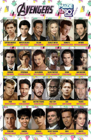 What if the Marvel Cinematic Universe was made in the 90s: EGERS  IN  THE  ANTMAN  CAPTAIN AMERICA  BRAD PITT  WINTER SOLDIER  JOHN STAMOS  FALCON  EDDIE MURPHY ALICIA SILVERSTONE CHIRISTIAN SLATER MATTHEW BRODERICK  SCARLET WITCH  HAWKEYE  WAR MACHINE  TOM CRUISE LEONARDO DICAPRID MILLA JOVOVICH DENZEL WASHINGTON ETHAN HAWKE CUBA GOODING JR  8OCHIBOCHLPE f/BOCHIH.PE  IRONMAN  SPIDERMAN  BLCK WIDOW  BLACK PANTHER  HULK  LOKI  GARY OLDMAN  THOR  DOCTOR STRANGENICK FURY  KEITH DAVID  THANOS  RON PERLMAN  DOLPH LUNDGREN DAVID OUCHOVNY  KEANU REEVES  STARLORD  BRENDAN FRASER  GAMORA  HALLE BERRY  NEBULA  DEMI MOORE  ROCKET RACOON  OE PESCI  DRAX  ARNOLD SCHWARZENEGGER  MANTIS  WINONA RYDER What if the Marvel Cinematic Universe was made in the 90s