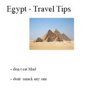 Dank, Travel, and Egypt: Egypt - Travel Tips  . don t eat Mud  . dont smack any one