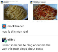 Memes, 🤖, and Pasta: eHIDEO KOUMA EN Aug 4  HIDEO KOJIMA  HIDEO KOJIMA  @HIDEO KOJIMA EN  Everything is beautiful.  Beautiful  mockibranch  how is this man real  elliblu  I want someone to blog about me the  way this man blogs about pasta i'm sick and that sucks bUT HEY I PASSED 30K FOLLOWERS LAST NIGHT!! thanks fams i love y'all ❤