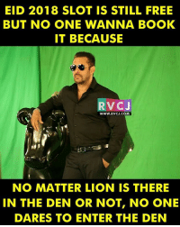 Salman Khan rvcjinsta: EID 2018 SLOT IS STILL FREE  BUT NO ONE WANNA BOOK  IT BECAUSE  RVC J  WWW RVCJ.COM  NO MATTER LION IS THERE  IN THE DEN OR NOT, NO ONE  DARES TO ENTER THE DEN Salman Khan rvcjinsta