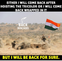 Orielys: EITHER I WILL COME BACK AFTER  HOISTING THE TRICOLOR ORI WILL COME  BACK WRAPPED IN IT  BACK  BENCHERS  BUT I WILL BE BACK FOR SURE