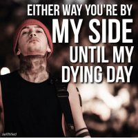EITHER WAY YOU'RE BY  MY SIDE  UNTIL MY  DYING DAY  selfl titled taxi cab, as requested. comment any song you would like me to do? - twentyonepilots tøp tylerjoseph joshdun joshuadun selftitled selfltitledunderappreciatedlyrics taxicab