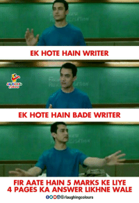 Wale, Indianpeoplefacebook, and Answer: EK HOTE HAIN WRITER  LAUGHING  EK HOTE HAIN BADE WRITER  FIR AATE HAIN 5 MARKS KE LIYE  4 PAGES KA ANSWER LIKHNE WALE  0OO0/laughingcolours