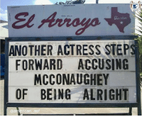 Memes, American, and Lincoln: El Arroyo  dustin  ANOTHER ACTRESS STEPS  FORWARD ACCUSING  MCCONAUGHEY  OF BEING ALRIGHT  @american asf His Lincoln can't make left turns. It just goes alright, alright, alright.
