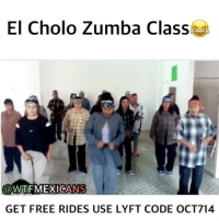 Cholo, Memes, and Wtf: El Cholo Zumba Class  @WTF MEXICANS  GET FREE RIDES USE LYFT CODE OCT714 Andi Vergass😂😂 Follow @wtfmexicans👈🏻