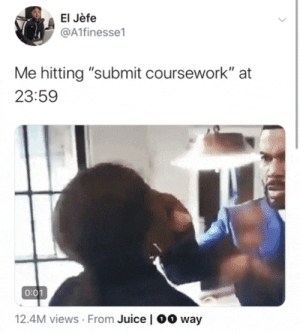 "Mattering how much you don't care as you do it by O-shi MORE MEMES: El Jèfe  @A1finesse1  Me hitting ""submit coursework"" at  23:59  0:01  12.4M views From Juice 