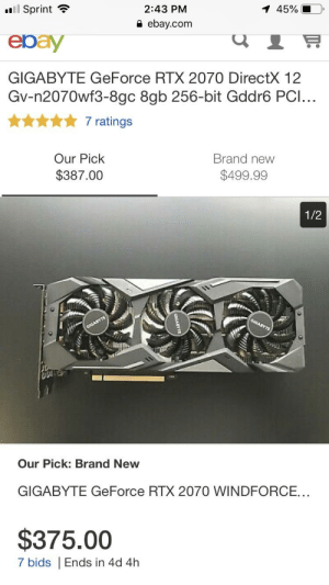 Do you think I should get this? I'm not sure because I've heard they fail.: El Sprint ,  ebay  GIGABYTE GeForce RTX 2070 DirectX 12  Gv-n2070wf3-8gc 8gb 256-bit Gddr6 PCI...  45%  2:43 PM  ebay.com  7 ratings  Our Pick  $387.00  Brand new  $499.99  1/2  Our Pick: Brand New  GIGABYTE GeForce RTX 207O WINDFORCE...  $375.00  7 bids Ends in 4d 4h Do you think I should get this? I'm not sure because I've heard they fail.