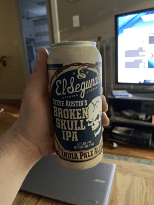 Gimme a hell yeah for the working man!: Eldegunas  COMPANY  BREWING  STEVE AUSTIN'S  BROKEN  SKULL  IPA  6.7% ALC/VOL  NET CONTENTS: 1 PINT  NDIA PALE A Gimme a hell yeah for the working man!