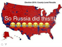 Memes, 🤖, and  Election 2016: Election 2016: County-Level Results  So Russia did this!