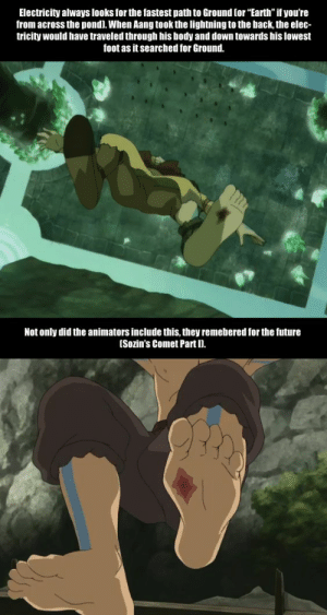 """Future, Aang, and Earth: Electricity always looks for the fastest path to Ground (or """"Earth"""" if you're  from across the pond). When Aang took the lightning to the back, the elec-  tricity would have traveled through his body and down towards his lowest  foot as it searched for Ground.  Not only did the animators include this, they remebered for the future  (Sozin's Comet Part D. Continuity is everything"""