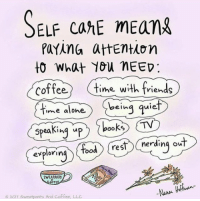 Being Alone, Elf, and Friends: ELF cahE mEan  to What You MEED:  Coffee time with friends  bei  uie  ime alone  explorinoodrestCnerding out  SWEAPANTS  OFFE  o 2017 Swcatponts And Coffee. LLC femestella:How I Get Over the Guilt of Taking Time for Self-Care